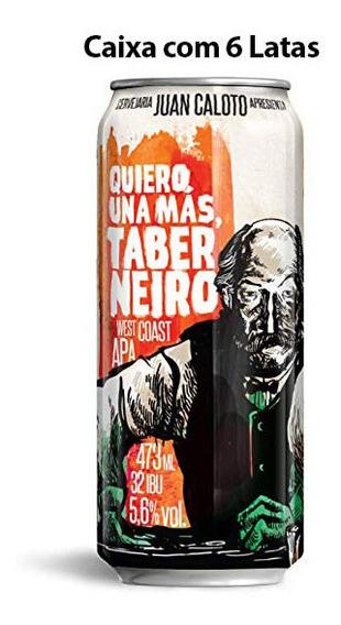 Cerveja Juan Caloto Quiero Una Más Taberneiro Caixa C/ 6 Lat