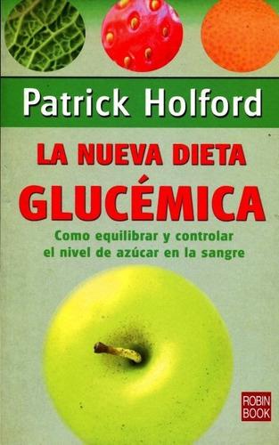 Imagen 1 de 3 de La Glucémica Nueva Dieta, Patrick Holford, Robin Book
