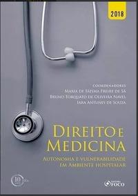 Direito E Medicina : Autonomia E Vulnerabilidade Em Ambiente