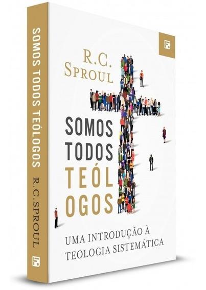 Somos Todos Teólogos Livro Sproul,r.c. Fiel Editora
