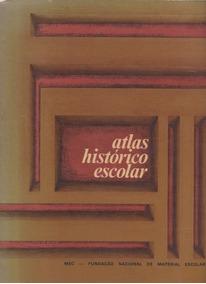 Atlas Histórico Escolar - Mec Fundação Nacional De Material