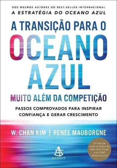 A Transição Para O Oceano Azul /mauborgne,renée; Kim,w Chan