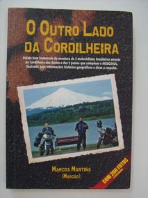O Outro Lado Da Cordilheira Marcos Martins Moto Andes Viagem