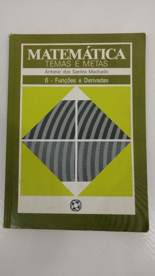 Livro Matematica Temas E Metas Volume 6 Funções E Derivadas