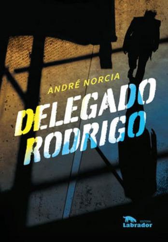 Imagem 1 de 1 de Delegado Rodrigo
