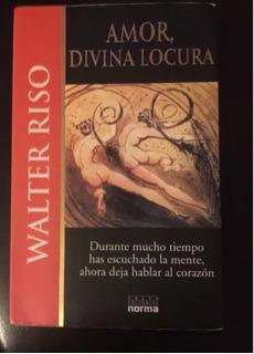 Libro Amor Divina Locura De Walter Riso