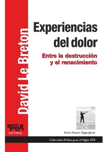 Experiencias Del Dolor (david Le Breton)