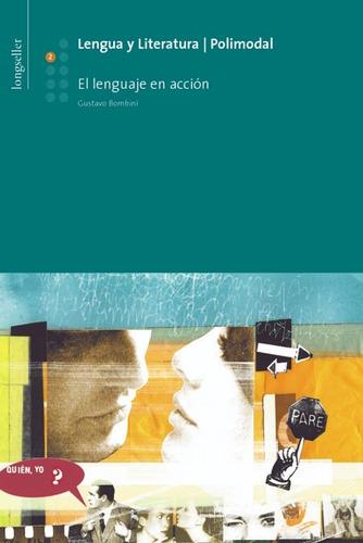 Imagen 1 de 1 de Lengua Y Literatura 2: El Lenguaje En Accion - Longseller