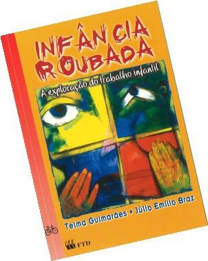 Livro Infância Roubada - Telma Guimarães - Júlio Emílio Braz