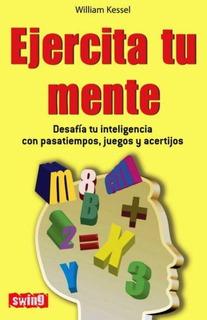Ejercita Tu Mente, William Kessel, Robin Book