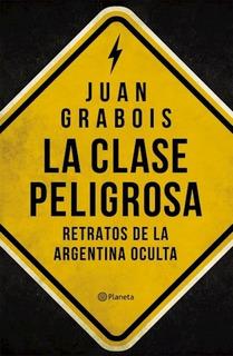 La Clase Peligrosa - Juan Grabois