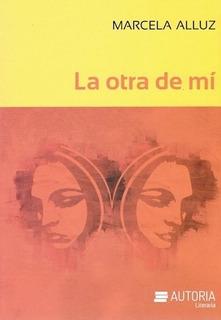 La Otra De Mi, Marcela Alluz, Autoria 36