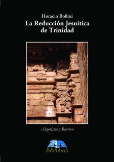 La Reducción Jesuítica De Trinidad