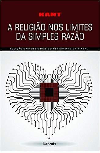 Livro - A Religião Nos Limites Da Simples Razão