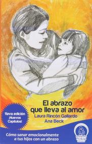 El Abrazo Que Lleva Al Amor, Promo, Laura Rincon Gallardo
