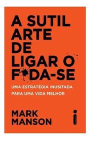Novo 2017 A Sutil Arte De Ligar O Foda-se Original