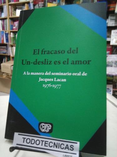 Seminario 24 Lacan. El Fracaso De Un-desliz En El Amor  -tt-