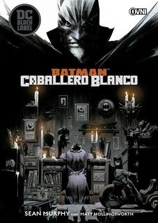 Batman: Caballero Blanco -tomo Unico - Dc Comics -ovni Press