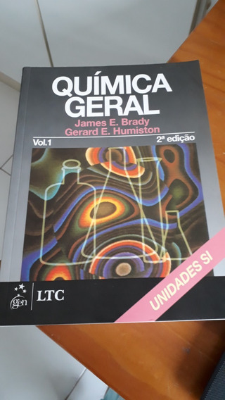 Química Geral Volume 1 E 2 James Brady/gerard E.humiston #