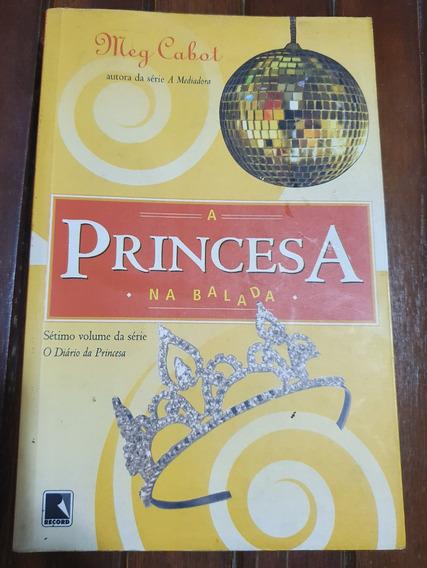 Livro A Princesa Na Balada - Meg Cabot