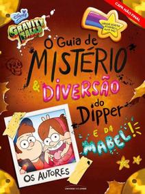 Gravity Falls - O Guia De Misterio & Diversao Do Dipper E Da