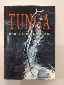 Livro Tunga Barroco De Lírios