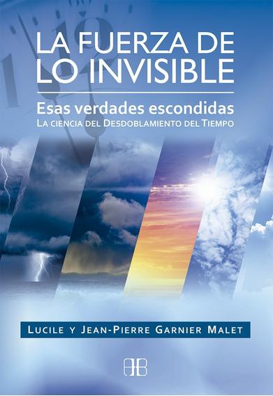 Fuerza De Lo Invisible - Garnier Malet Lucile