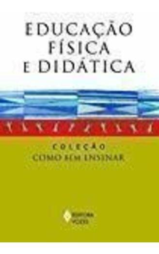 Livro Educação Física E Didática Celso Antunes