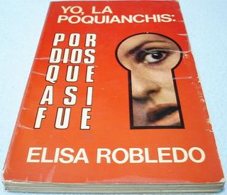 Yo La Poquianchis. Elisa Robledo. Libro Por Dios Que Así Fue