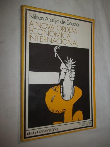 Livro - A Nova Ordem Economica Internacional - Nilson Araujo