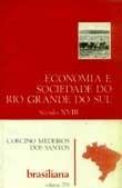Economia E Sociedade Do Rio Grande Do Su Corcino Medeiros D