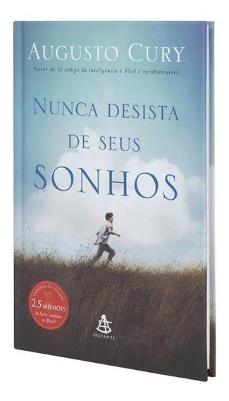 Livro Nunca Desista Dos Seus Sonhos- Augusto Cury- Capa Dura