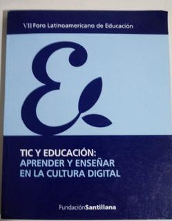 Tic Educación Aprender Enseñar Cultura Digital Santillana