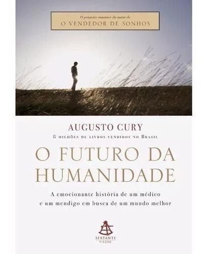 Livro O Futuro Da Humanidade - Augusto Cury