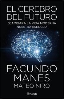 El Cerebro Del Futuro - Facundo Manes - Planeta