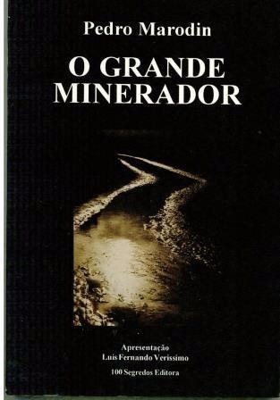 Livro O Grande Minerador - Pedro Marodin - 149 Paginas