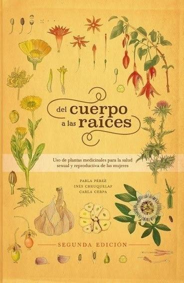 Libro Del Cuerpo A Las Raíces - Pabla Pérez - Ginecosofia