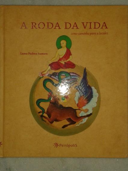 Livro A Roda Da Vida - Lama Padma Samten