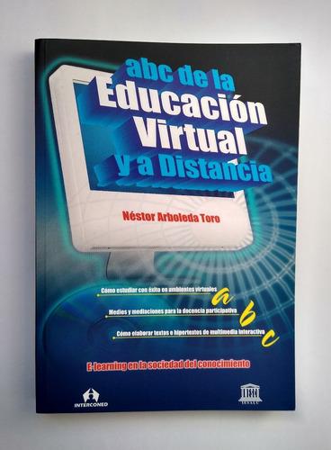 Imagen 1 de 10 de Abc De La Educación Virtualy A Distancia / Néstor Arboleda