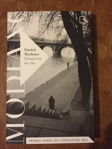 Livro Primavera De Cão Patrick Modiano Prêmio Nobel 2014