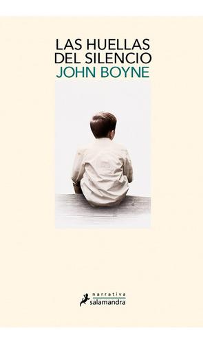 Las Huellas Del Silencio. John Boyne. Salamandra
