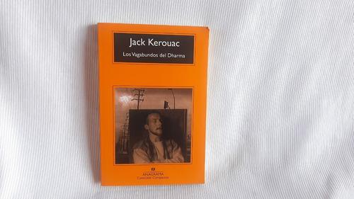 Los Vagabundos Del Dharma Jack Kerouac Anagrama