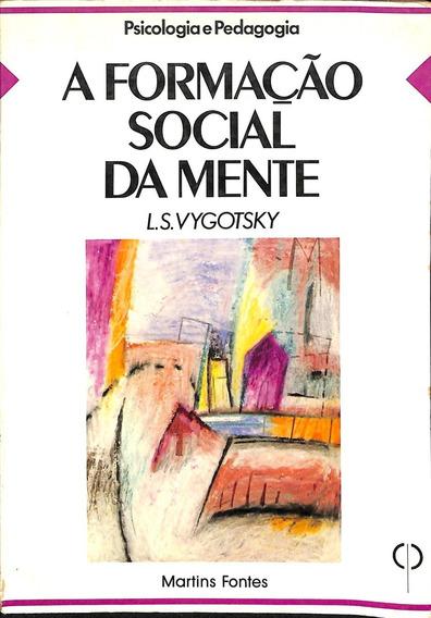 L S Vygotsky - A Formação Social Da Mente