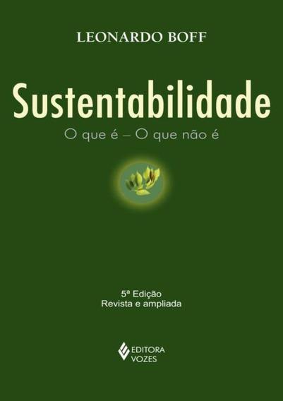 Sustentabilidade - O Que E - O Que Não E