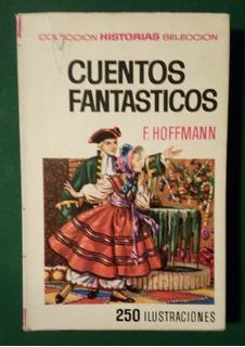 Cuentos Fantásticos . F. Hoffmann