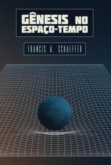 Livro Francis A.schaeffer - Gênesis No Espaço Tempo