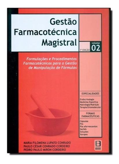 Gestão Farmacotécnica Magistral - Volume 02 - 1 Ed.