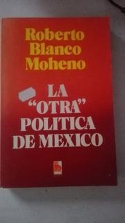 La Otra Política De México Roberto Blanco Moheno