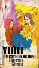 Yuri E A Bíblia Escondidas - Myrna Grant - 1986