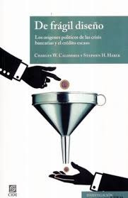 Imagen 1 de 1 de De Frágil Diseño. Los Orígenes Políticos De Las Crisis Banca